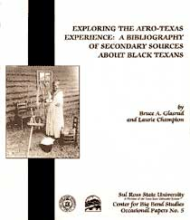 Exploring the Afro-Texas Experience: A Bibliography of Secondary Sources About Black Texans