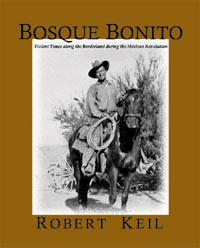 Bosque Bonito: Violent Times along the Borderland during the Mexican Revolution