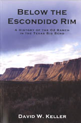 Below The Escondido Rim: A History of the O2 Ranch in the Texas Big Bend