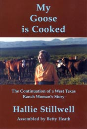 My Goose is Cooked: The Continuation of a West Texas Ranch Woman's Story