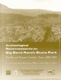 Archeological Reconnaissance on Big Bend Ranch State Park, Presidio and Brewster Counties, Texas, 1988-1994